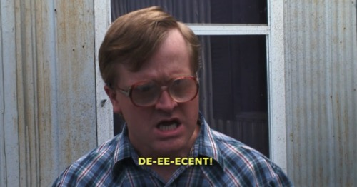 Bubbles, a character from the Trailer Park Boys, saying his catchphrase: 'Decent'